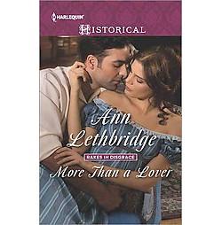More Than a Lover (Paperback) (Ann Lethbridge)