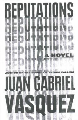Reputations (Hardcover) (Juan Gabriel Vasquez)