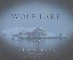 Wolf Lake (Unabridged) (CD/Spoken Word) (John Verdon)