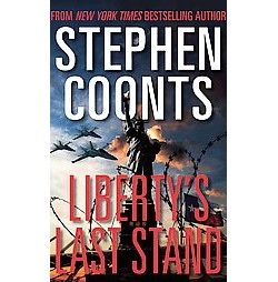 Liberty's Last Stand (Abridged) (CD/Spoken Word) (Stephen Coonts)