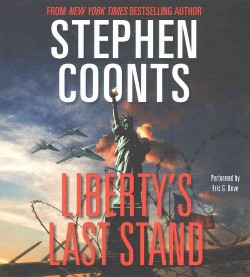 Liberty's Last Stand (Unabridged) (CD/Spoken Word) (Stephen Coonts)