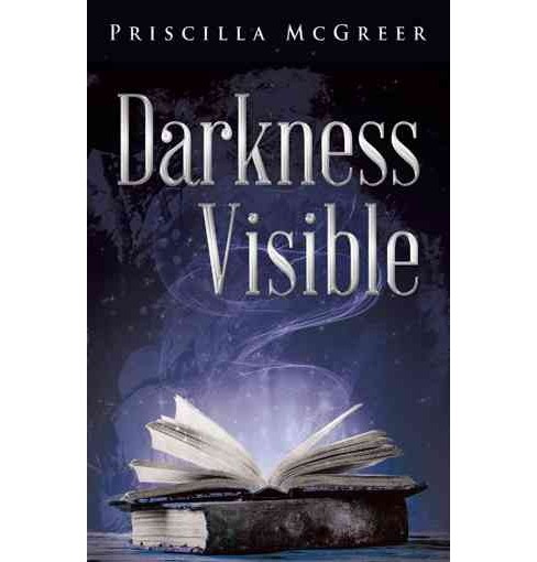 Darkness Visible : The Book of Lilith (Paperback) (Priscilla Mcgreer) - image 1 of 1