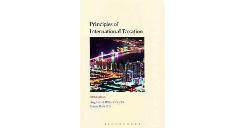 Principles of International Taxation (Paperback) (Ph.D. Angharad Miller & Ph.D. Lynne Oats) - image 1 of 1
