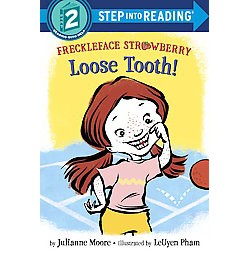 Freckleface Strawberry : Loose Tooth! (Library) (Julianne Moore)