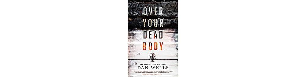 Over Your Dead Body (Hardcover) (Dan Wells)
