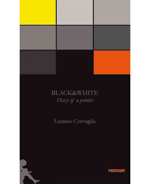 Black & White Diary of a Printer (Paperback) (Roberto (INT) Cavallini) - image 1 of 1
