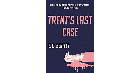Trent's Last Case (Reprint) (Paperback) (E. C. Bentley) - image 1 of 1