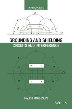 Grounding and Shielding : Circuits and Interference (Hardcover) (Ralph Morrison)