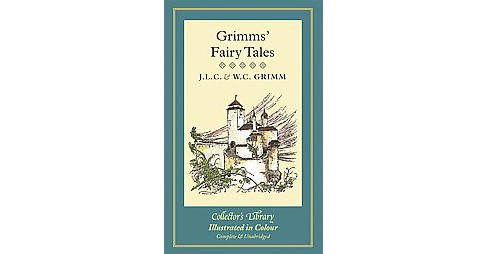 Grimms' Fairy Tales (Hardcover) (Brothers Grimm & J. L. C. Grimm & W. c. Grimm) - image 1 of 1