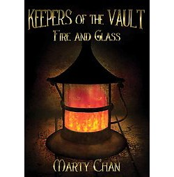 Fire and Glass (Paperback) (Marty Chan)