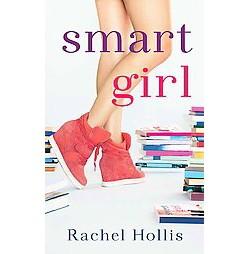 Smart Girl (Unabridged) (CD/Spoken Word) (Rachel Hollis)