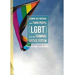 Lesbian, Gay, Bisexual and Trans People (LGBT) and the Criminal Justice System (Hardcover) (Charlotte