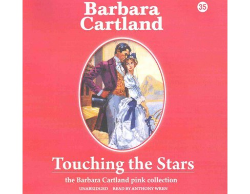 Touching the Stars : Library Edition (Unabridged) (CD/Spoken Word) (Barbara Cartland) - image 1 of 1