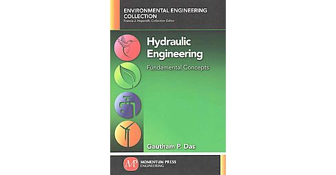 Hydraulic Engineering : Fundamental Concepts (Paperback) (Gautham P. Das) - image 1 of 1