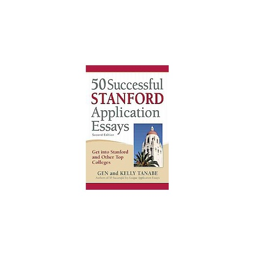 successful stanford application essays includes advice from 50 successful stanford application essays includes advice from stanford admissions officers and the 25