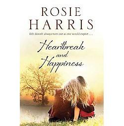 Heartbreak and Happiness (Hardcover) (Rosie Harris)