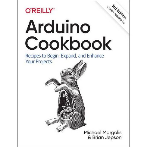 Arduino Cookbook : Recipes to Begin, Expand, and Enhance Your Projects (Paperback) (Michael Margolis) - image 1 of 1