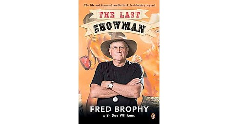 Last Showman (Paperback) (Fred Brophy) - image 1 of 1