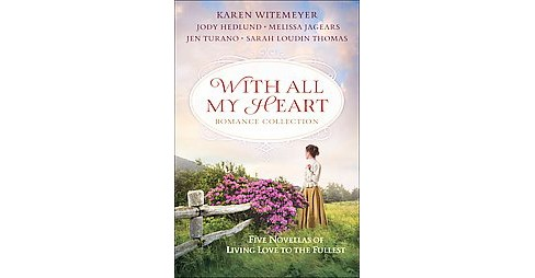 With All My Heart Romance Collection : Five Novellas of Living Love to the Fullest (Paperback) (Karen - image 1 of 1