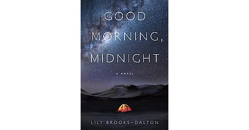 Good Morning, Midnight (Hardcover) (Lily Brooks-dalton) - image 1 of 1