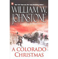 Colorado Christmas (Hardcover) (William W. Johnstone & J. A. Johnstone)