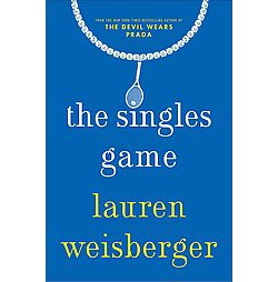 The Singles Game (Hardcover) by Lauren Weisberger