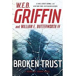 Broken Trust (Hardcover) (W. E. B. Griffin & IV William E. Butterworth)