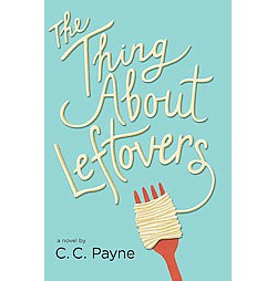 Thing About Leftovers (Hardcover) (C. C. Payne)