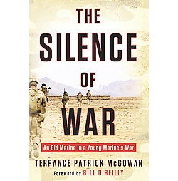 Silence of War : An Old Marine in a Young Marine's War (Unabridged) (CD/Spoken Word) (Terrance Patrick