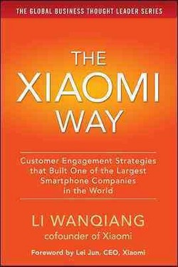 Xiaomi Way : Customer Engagement Strategies That Built One of the Largest Smartphone Companies in the