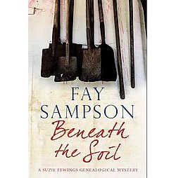 Beneath the Soil (Large Print) (Hardcover) (Fay Sampson)