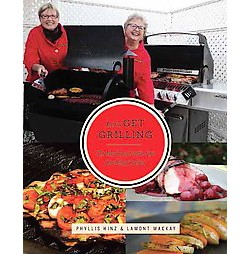 On the Road With the Cooking Ladies : Let's Get Grilling (Paperback) (Phyllis Hinz & Lamont Mackay)