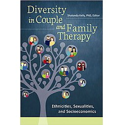 Diversity in Couple and Family Therapy : Ethnicities, Sexualities, and Socioeconomics (Hardcover)