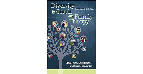 Diversity in Couple and Family Therapy : Ethnicities, Sexualities, and Socioeconomics (Hardcover) - image 1 of 1