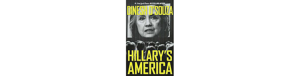 Hillary's America : The Secret History of the Democratic Party (Unabridged) (CD/Spoken Word) (Dinesh