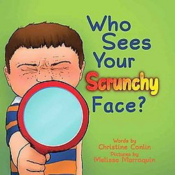 Who Sees Your Scrunchy Face? (Hardcover) (Christine Conlin)