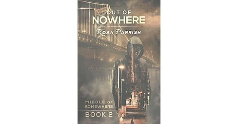 Out of Nowhere (Paperback) (Roan Parrish) - image 1 of 1