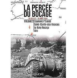 La Percée Du Bocage : 30 Juillet - 7 Août 1944: Caumont-l Evente Saint-Martin-Des-Besaces Le