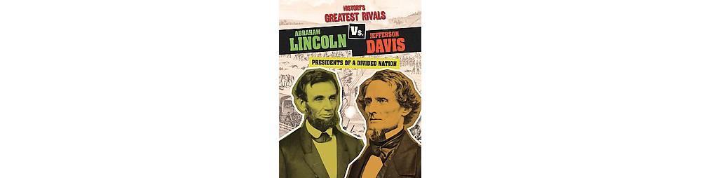 Abraham Lincoln Vs. Jefferson Davis : Presidents of a Divided Nation (Paperback) (Ellis Roxburgh)