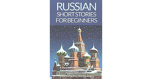 Russian Short Stories for Beginners : 8 Unconventional Short Stories to Grow Your Vocabulary and Learn - image 1 of 1