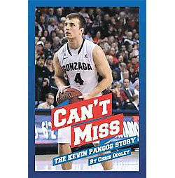 Can't Miss : The Kevin Pangos Story (Paperback) (Chris Dooley)