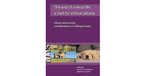 End of Animal Life : A Start for Ethical Debate; Ethical and Societal Considerations on Killing Animals - image 1 of 1