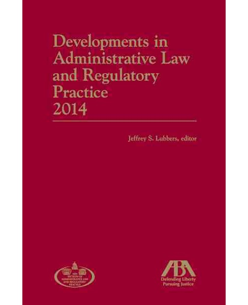 Developments in Administrative Law and Regulatory Practice 2014 (Paperback) - image 1 of 1