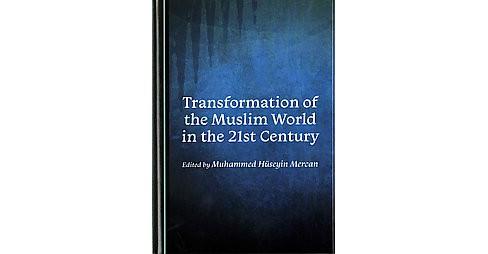 Transformation of the Muslim World in the 21st Century (Hardcover) - image 1 of 1
