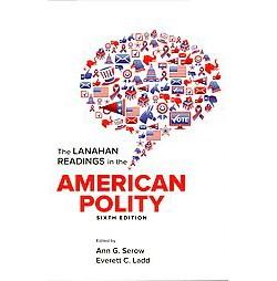 Lanahan Readings in the American Polity (Paperback) (Ann G. Serow & Everett C. Ladd)