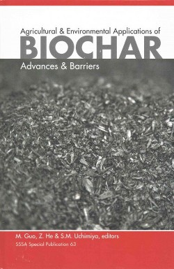 Agricultural and Environmental Applications of Biochar : Advances and Barriers (Hardcover)