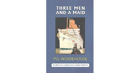 Three Men and a Maid (Large Print) (Paperback) (P. G. Wodehouse) - image 1 of 1