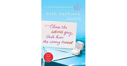 Chose the Wrong Guy, Gave Him the Wrong Finger (Paperback) (Beth Harbison) - image 1 of 1