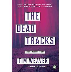 Dead Tracks : A David Raker Mystery (David Raker Mysteries) (Paperback) (Tim Weaver)