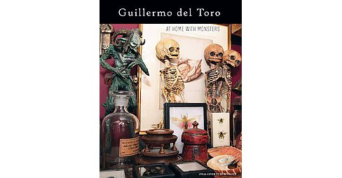 Guillermo Del Toro : At Home With Monsters: Inside His Films, Notebooks, and Collections (Hardcover) - image 1 of 1